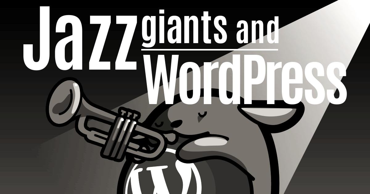 WordPressに関わるJazzを生演奏で聴こう!「WordPressと振りかえるJazzの巨人たち」